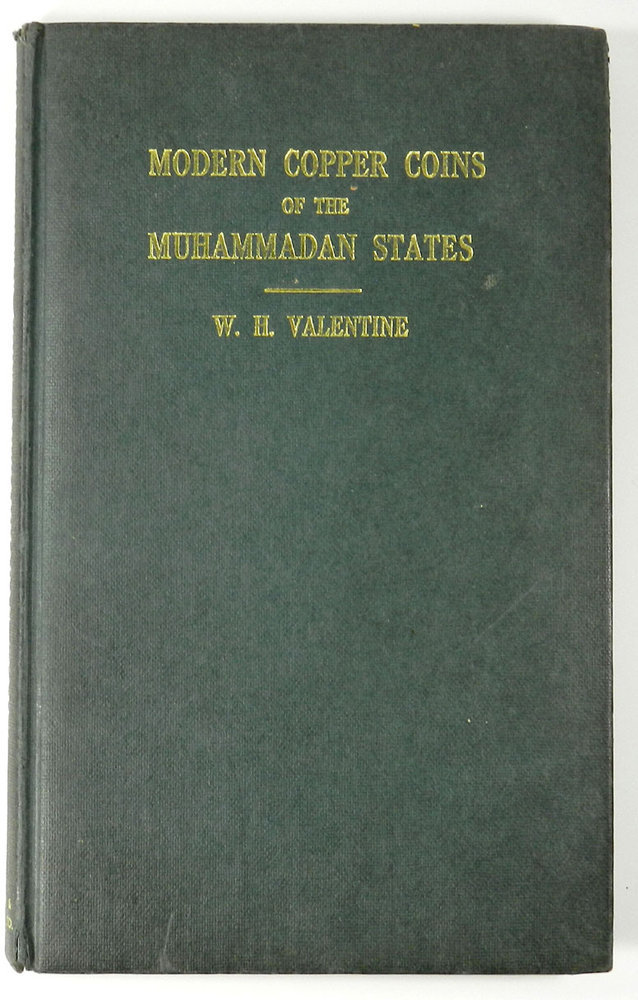 Modern Copper Coins of the Muhammadan States by WH Valentine Reprint 1969